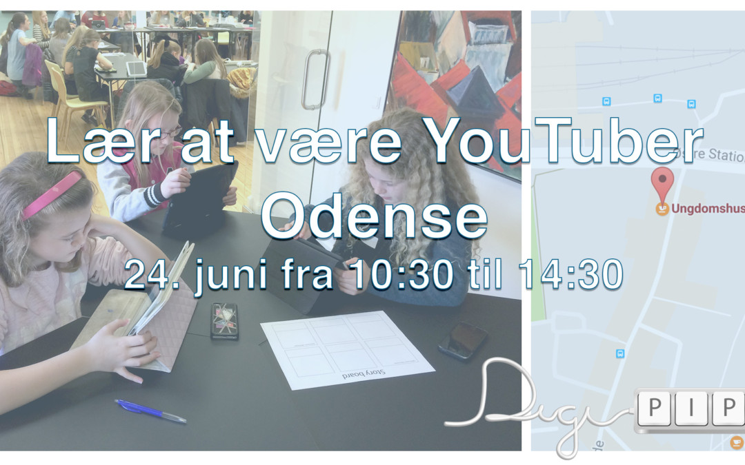DigiPippi event: Learn to be a YouTuber 24.6 Odense